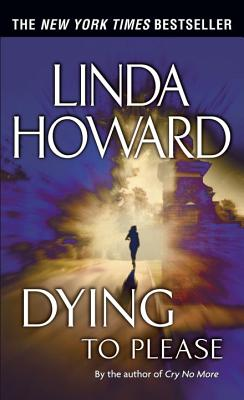 Dying to Please By Howard, Linda