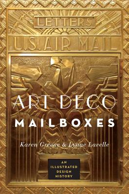 Art Deco Mailboxes By Greene, Karen/ Lavelle, Lynne