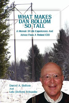 What Makes Dan Bollom So Tall? By Bollom, Daniel A./ Schroeder, Lola